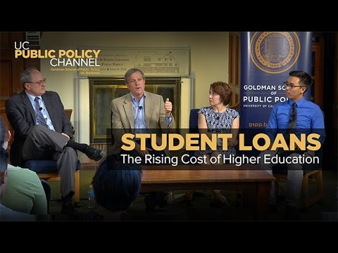 Student Loans and the Rising Cost of Higher Education -- UC Public Policy Channel