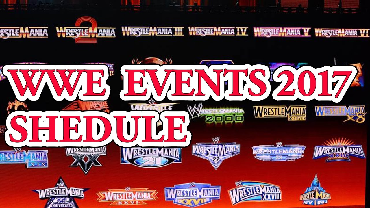 wwe schedule 2017 best top 10 wwe ppv wwe events schedule 2017 by