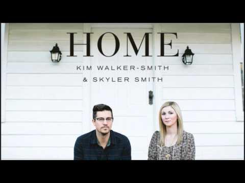Kim Walker Smith & Skyler Smith - Christ The Rock -  Home 2013