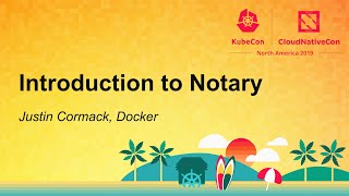 Introduction to Notary - Juṡtin Cormack, Docker