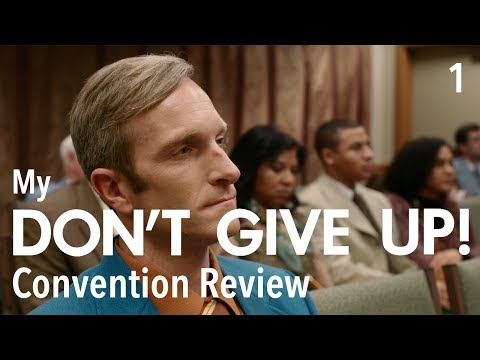 "My ""Don't Give Up!"" Convention Review - Part 1 (Friday)"