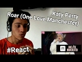 Katy Perry - Roar (One Love Manchester) | Reaction