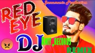 Sumit Goswami Red Eye Full Latest Haryanvi Remix Djamit _records Hr Mix Full Bass 2019