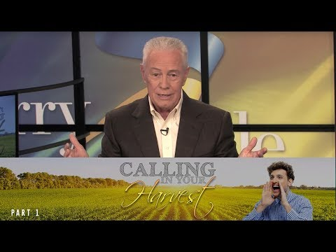 Calling In Your Harvest, Part 1