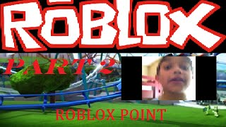 Roblox Part 2 Roblox Point (No rides)