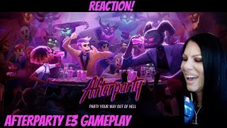 AFTERPARTY Gameplay E3 REVEAL - Reaction!