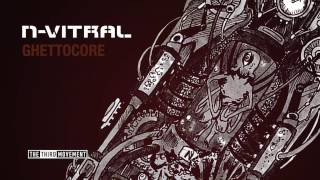 N-Vitral - Ghettocore (Mad Dog remix)
