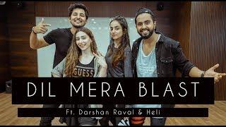 DIL MERA BLAST | Tejas & Ishpreet Ft. Darshan Raval & Heli | Dancefit Live