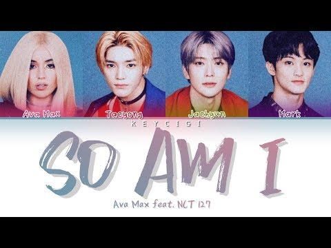 AVA MAX - SO AM I (feat. NCT 127) (Color Coded Lyrics Eng/Rom/Han가사)