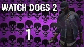 Watch Dogs 2 - Прохождение игры на русском [#1] Сюжет PC