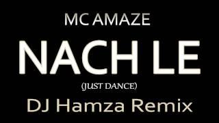 Amaze - Nach Le (DJ Hamza Remix)