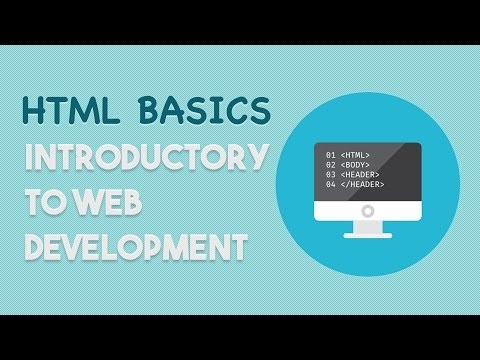 HTML Basics - Introductory To Web Development And Design
