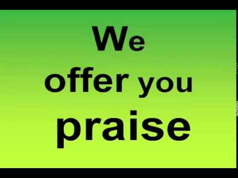 We offer you Praise   W  LYRICS KURT CARR