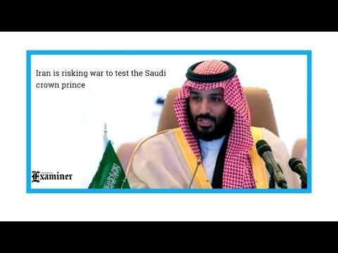 """""""L'Iran risque la guerre simplement pour tester le prince saoudien"""""""