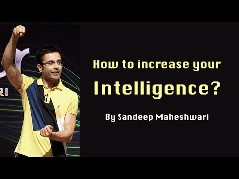 How to increase your Intelligence? By Sandeep Maheshwari I Hindi