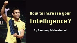 How to increase your Intelligence? By Sandeep Maheshwari (in Hindi)