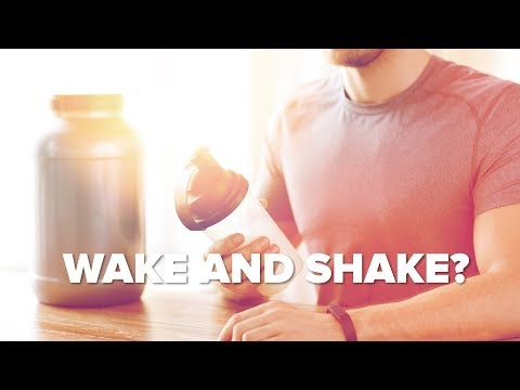 WAKE and SHAKE? Slam a Protein Shake When You Wake for GAINS?