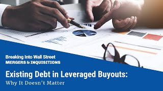 Existing Debt in Leveraged Buyouts: Why It Doesn't Matter