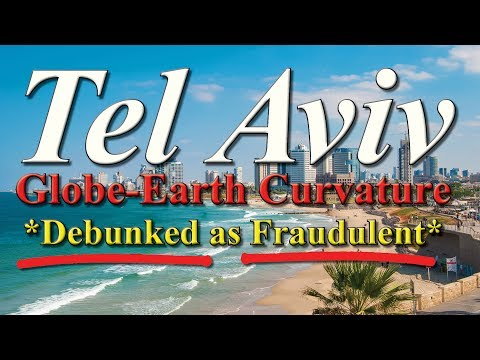 Tel-Aviv Globe Earth Curvature? *DEBUNKED as FRAUDULENT*