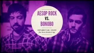 "Aesop Rock vs. Bonobo ""Getaway Car / Kong"" feat. Breeze Brewin and Cage"