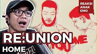 "Reacting to RE:UNION - ""Home"" | REAKSI ANAK EMO"