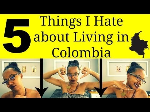 5 Things I Hate About Living in Colombia