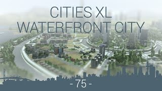 let's play Cities XL Platinum - WFC EP 75 - residential zones