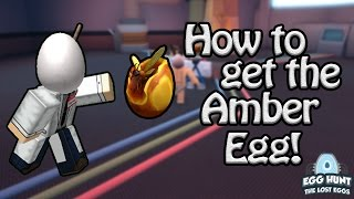 How to Get The Amber Egg! - ROBLOX Egg Hunt Guide 2017