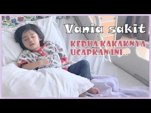 VANIA ATHABINA - Vania Sakit, Kedua Kakaknya Ucapkan Ini..