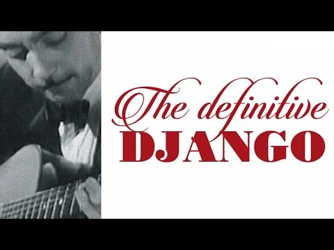 Django Reinhardt - The Definitive Django, the Best of Gypsy Guitar Sounds