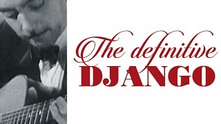 Django Reinhardt - The Definitive Django, the Best of Gypsy Jazz Guitar Sounds