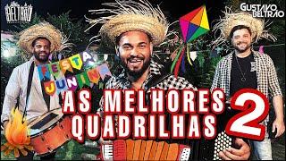 AS MELHORES QUADRILHAS DE SÃO JOÃO 2 - GUSTAVO BELTRÃO