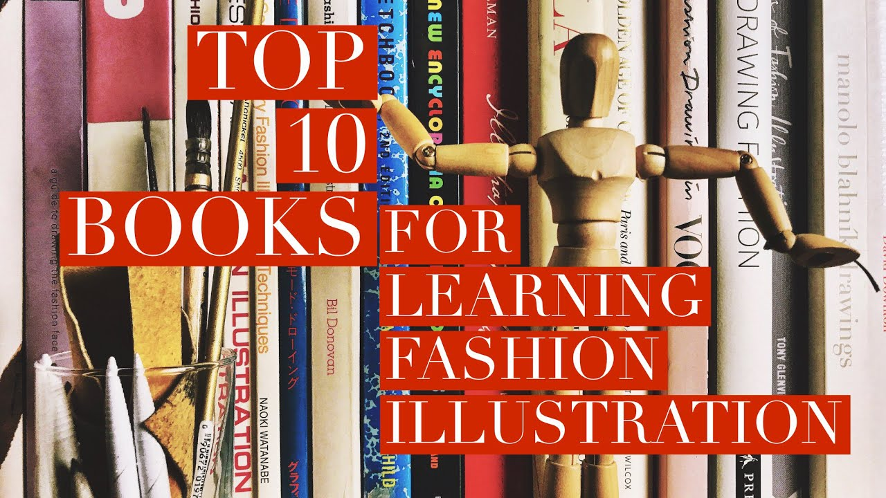 Top 10 Books For Learning Fashion Illustration Beginners Why Are Books Important Youtube