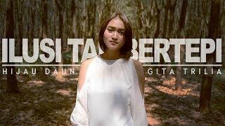 Download HIJAU DAUN - ILUSI TAK BERTEPI (Gita Trilia Reggae SKA Cover)