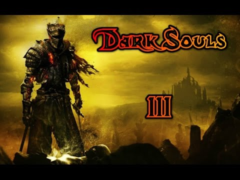 Dark Souls III - Part 17 - YOU DARE TRAMPLE MY HOME