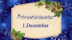 Adventskalender, der 1. Dezember