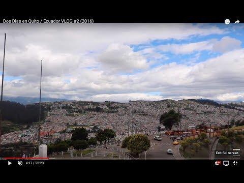 Dos Dias en Quito / Ecuador VLOG #2 (2016)
