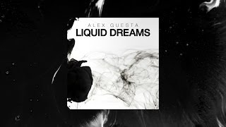 "Alex Guesta - ""Liquid Dreams"" [Original Mix]"
