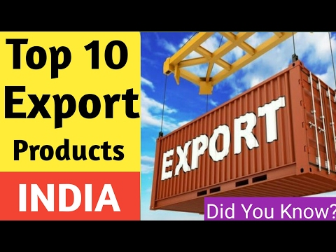 Top 10 Export Product's From India 2017:Did You Know?|Top Ten India