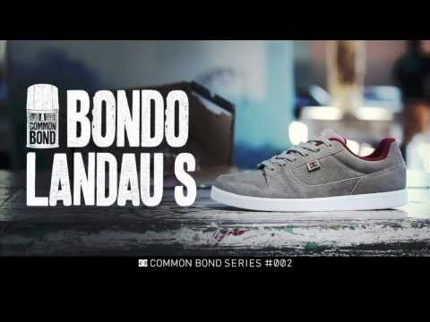 DC SHOES - A COMMON BOND: BONDO LANDAUS