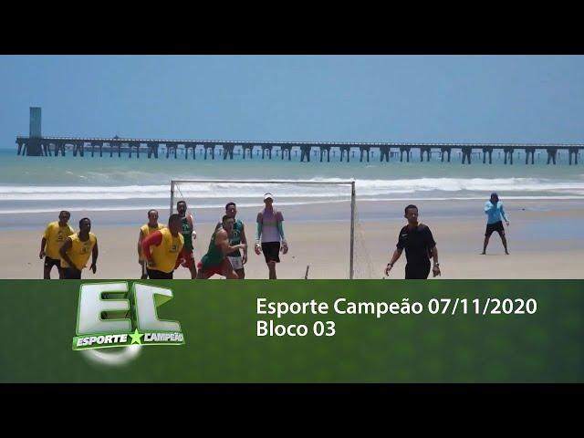 Esporte Campeão 07/11/2020 - Bloco 03