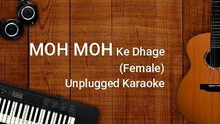 Moh Moh Ke Dhage | Unplugged Karaoke | Monali Thakur | Anu Malik