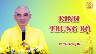 KINH TRUNG BỘ  6 -  BÀI 3:  THỪA TỰ PHÁP (Phần 1)  -  TT. Thích Tuệ Hải  (11- 6 -2020)