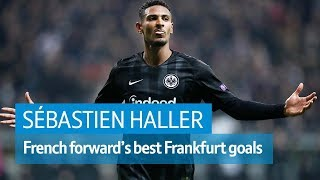 Sébastien Haller - West Ham record signing's best goals from 2018/19 season