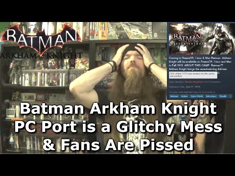 Batman Arkham Knight PC Port is a Glitchy Mess & Fans Are Pissed