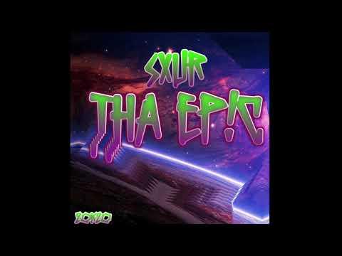 SXUR - THA EP!C (Official)