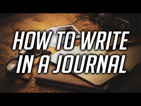 How to write in a journal effectively - Everything you need to know about writing a journal