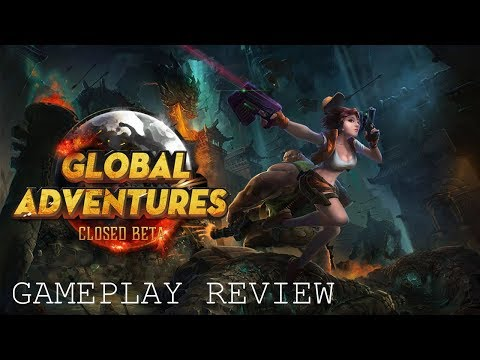 Global Adventures: First Look Beta Review gameplay (2018)