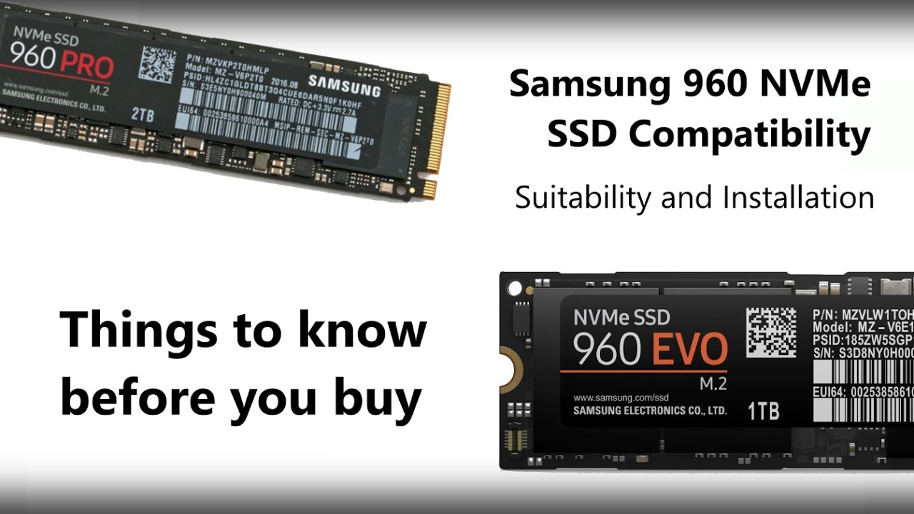 Samsung 960 NVMe SSD Compatibility, Suitability and Installation - Things  to know before you buy