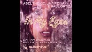 Abel The Kid, Javi Reina & Raul Ortiz - In My Eyes (Erick Morillo & Abel The Kid Remix) HQ 1080p